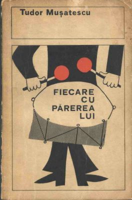 fiecare cu parerea lui coperta fata carte tudor musatescu