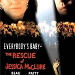 poster film Everybody's Baby The Rescue of Jessica McClure