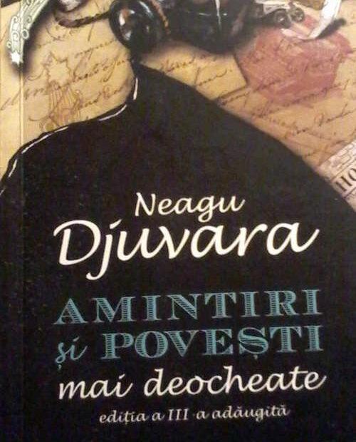 Neagu Djuvara - Amintiri si povesti mai deocheate